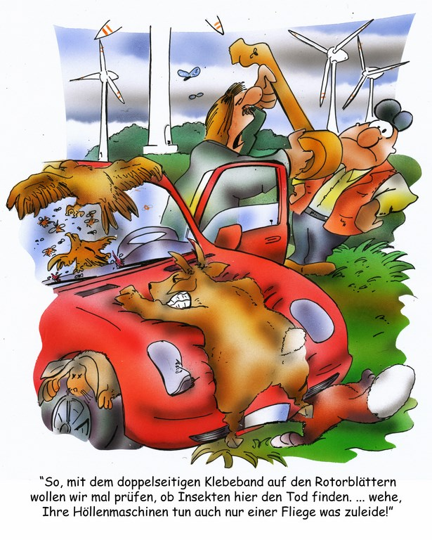 """""""So, mit dem doppelseitigen Klebeband auf den Rotorblättern wollen wir mal prüfen, ob Insekten hier den Tod finden. ...wehe, Ihre Höllenmaschinen tun auch nur einer Fliege was zuleide!"""" (Karikatur: © Heinrich Schwarze-Blanke, www.hsb-cartoon.de)"""